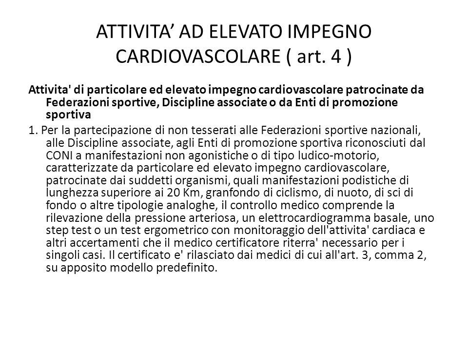 ATTIVITA' AD ELEVATO IMPEGNO CARDIOVASCOLARE ( art. 4 )
