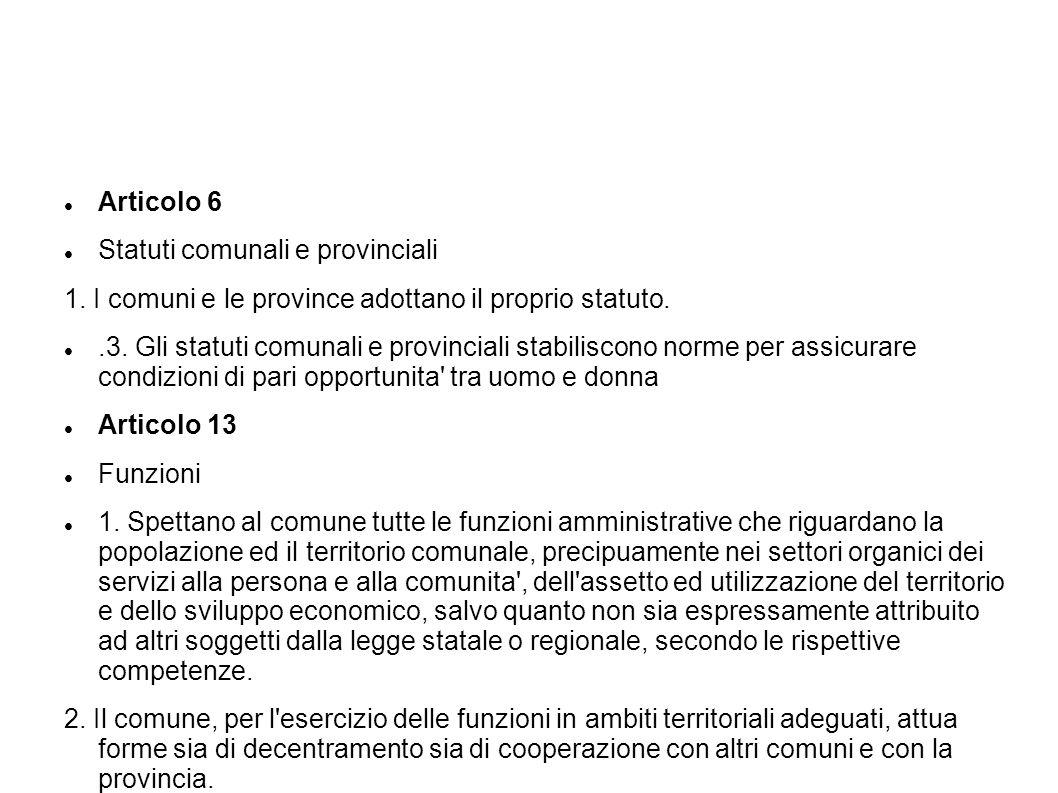 Articolo 6 Statuti comunali e provinciali. 1. I comuni e le province adottano il proprio statuto.