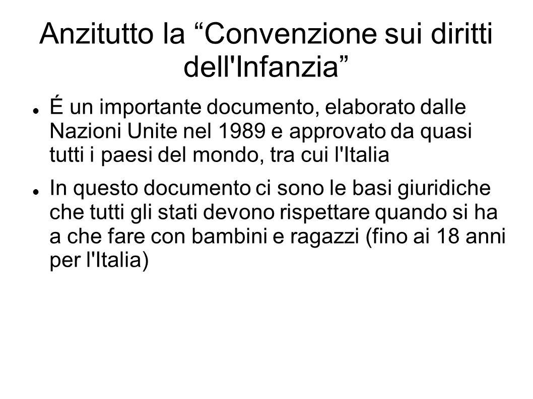 Anzitutto la Convenzione sui diritti dell Infanzia