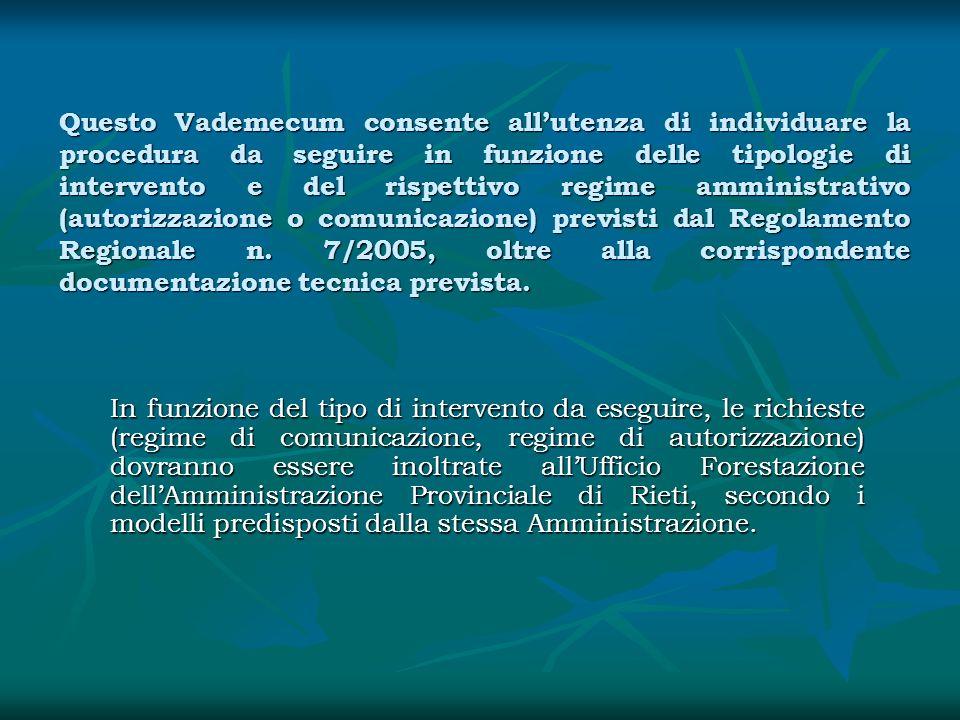 Questo Vademecum consente all'utenza di individuare la procedura da seguire in funzione delle tipologie di intervento e del rispettivo regime amministrativo (autorizzazione o comunicazione) previsti dal Regolamento Regionale n. 7/2005, oltre alla corrispondente documentazione tecnica prevista.