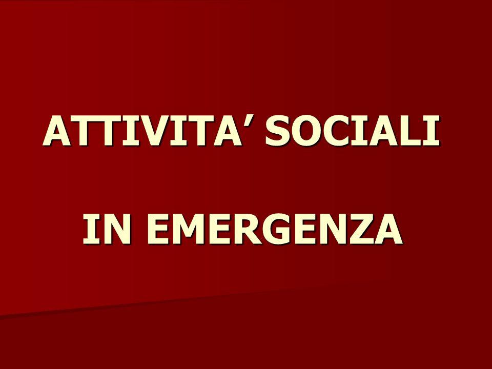 ATTIVITA' SOCIALI IN EMERGENZA