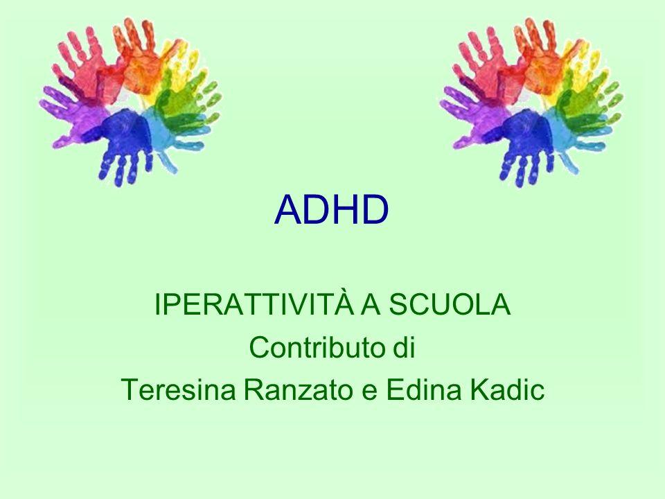 IPERATTIVITÀ A SCUOLA Contributo di Teresina Ranzato e Edina Kadic