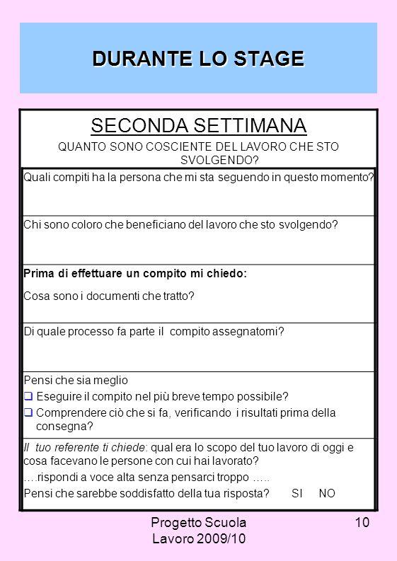 DURANTE LO STAGE SECONDA SETTIMANA Progetto Scuola Lavoro 2009/10