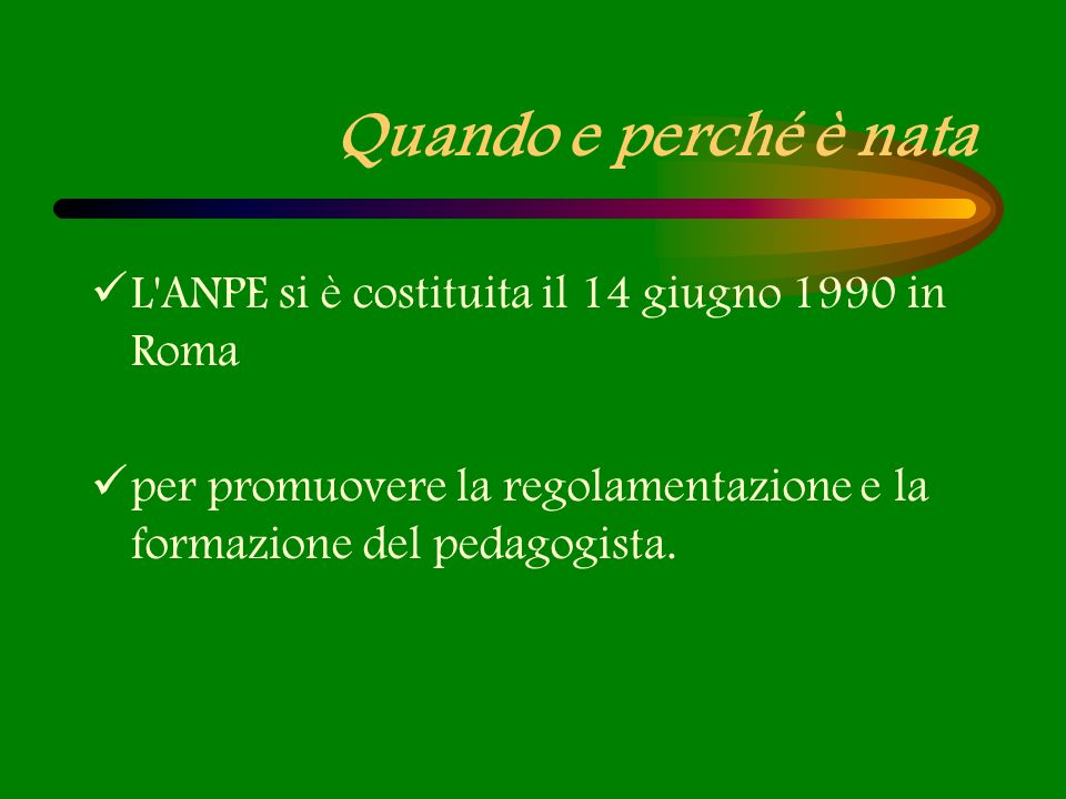 Quando e perché è nata L ANPE si è costituita il 14 giugno 1990 in Roma.
