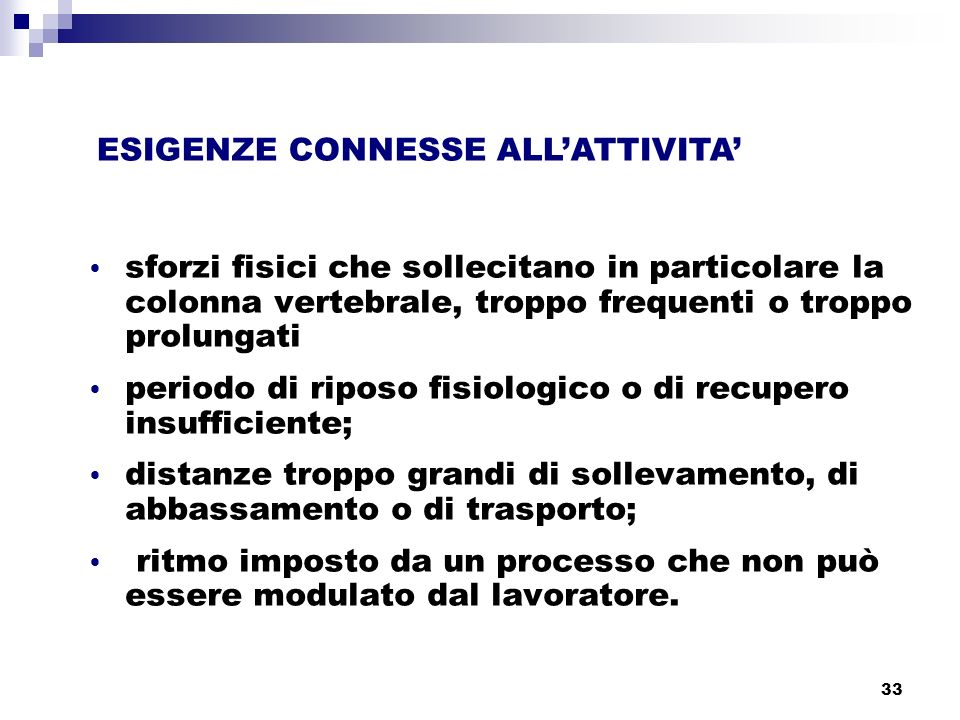ESIGENZE CONNESSE ALL'ATTIVITA'