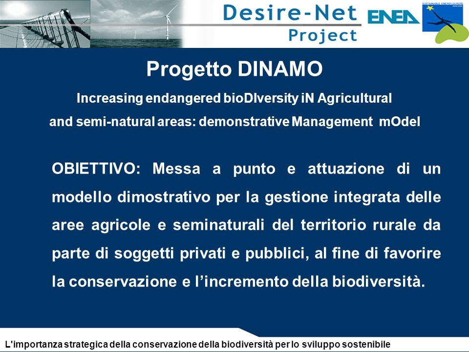 Progetto DINAMO Increasing endangered bioDIversity iN Agricultural and semi-natural areas: demonstrative Management mOdel
