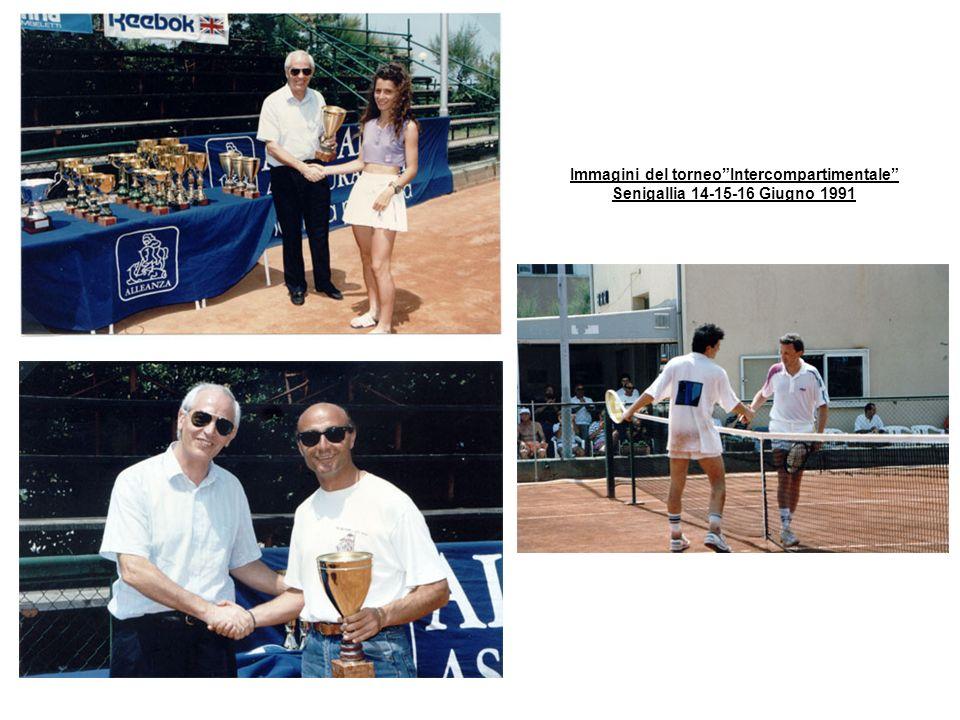 Immagini del torneo Intercompartimentale Senigallia 14-15-16 Giugno 1991