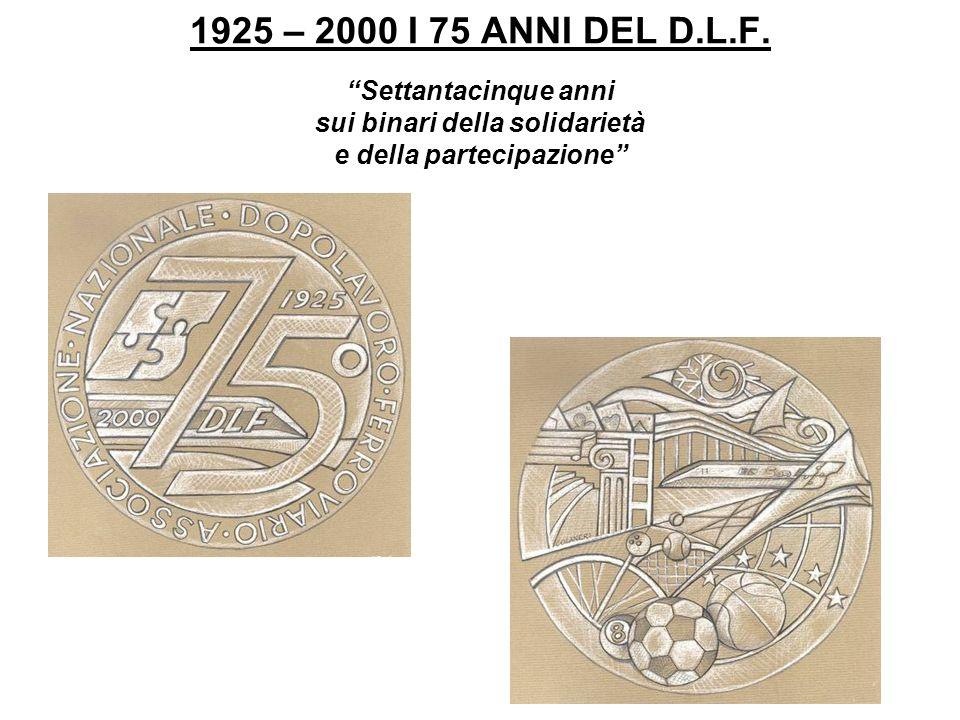 1925 – 2000 I 75 ANNI DEL D.L.F.