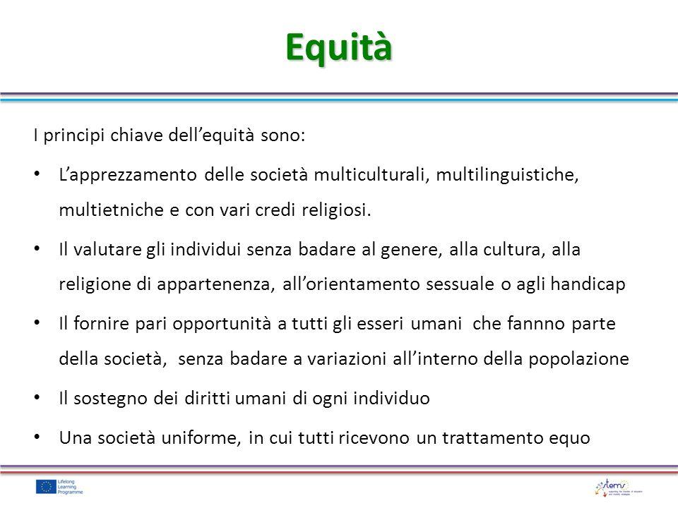 Equità I principi chiave dell'equità sono: