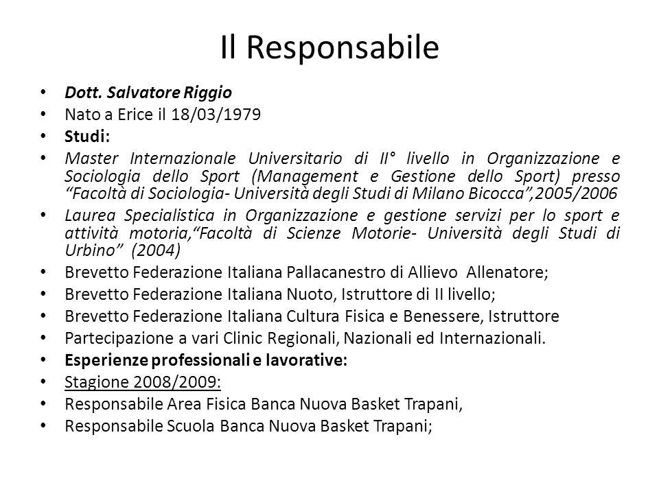 Il Responsabile Dott. Salvatore Riggio Nato a Erice il 18/03/1979
