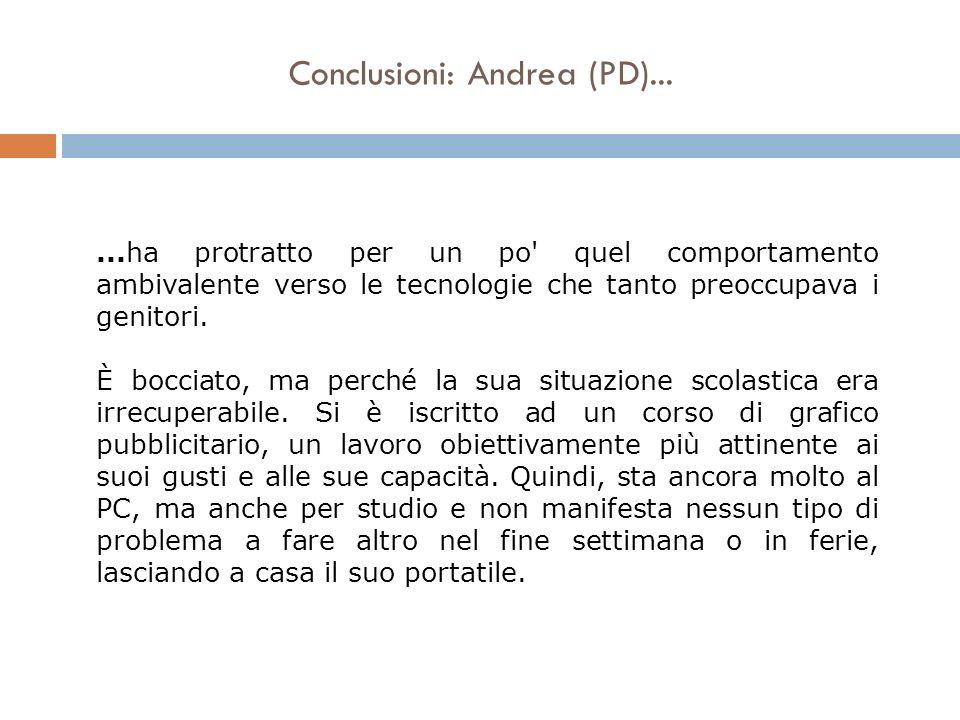 Conclusioni: Andrea (PD)...
