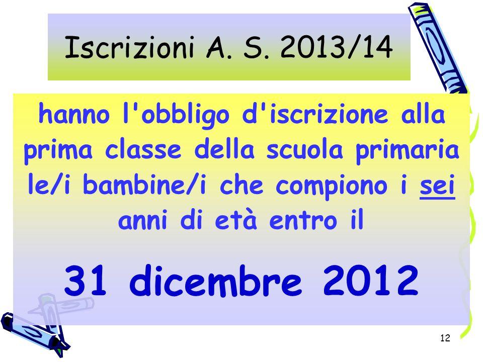 31 dicembre 2012 Iscrizioni A. S. 2013/14