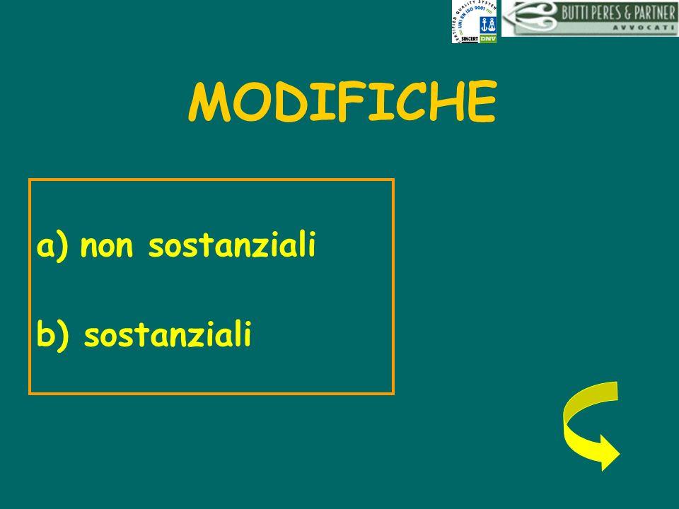 MODIFICHE non sostanziali b) sostanziali