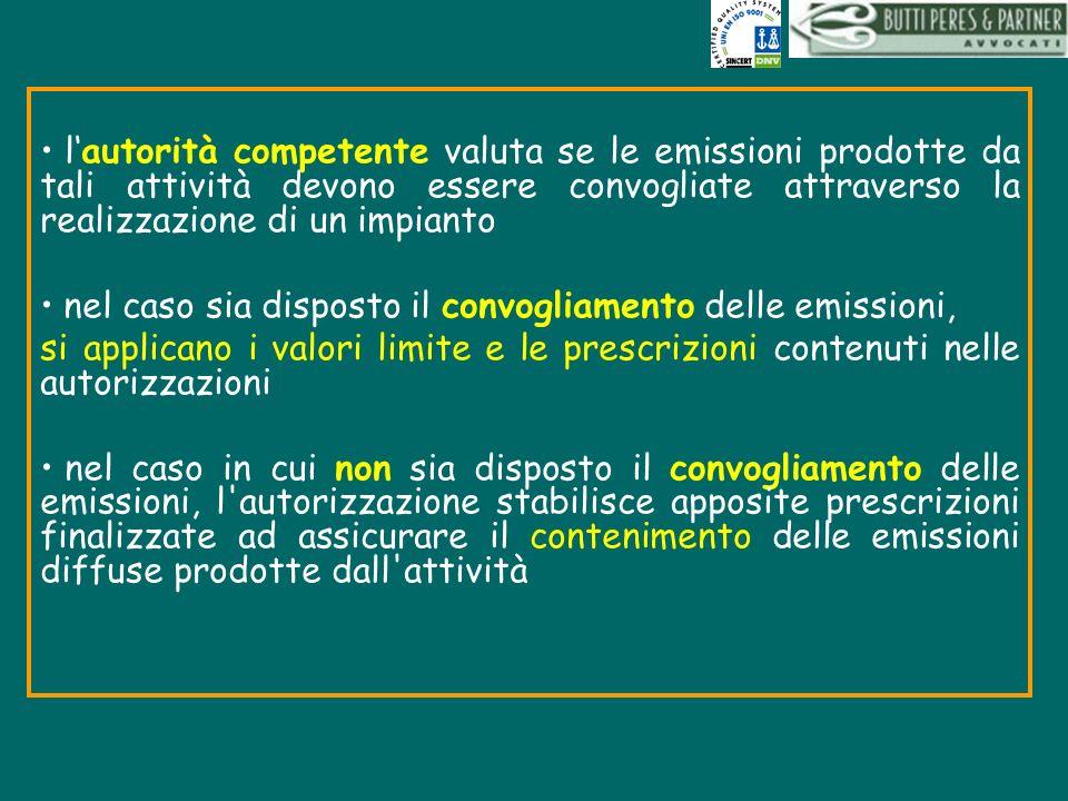 l'autorità competente valuta se le emissioni prodotte da tali attività devono essere convogliate attraverso la realizzazione di un impianto