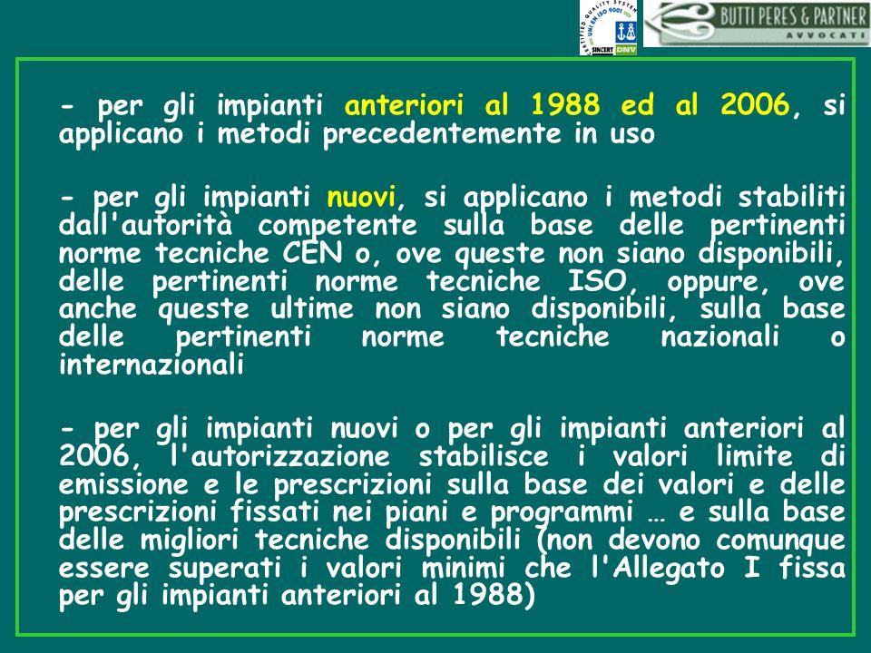 - per gli impianti anteriori al 1988 ed al 2006, si applicano i metodi precedentemente in uso