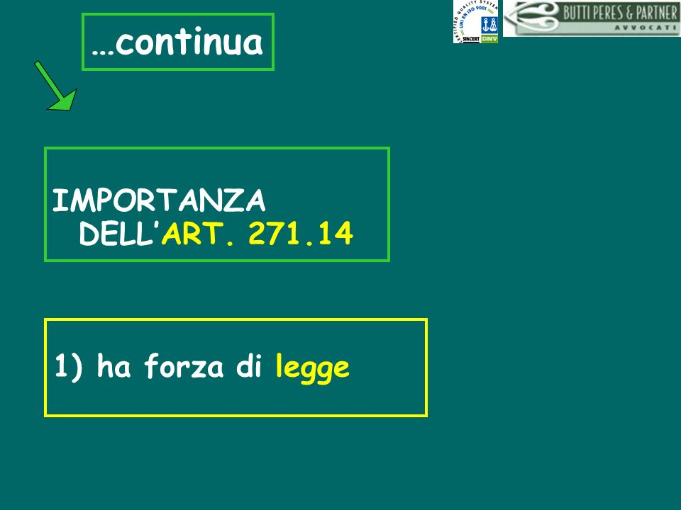 …continua IMPORTANZA DELL'ART. 271.14 ha forza di legge