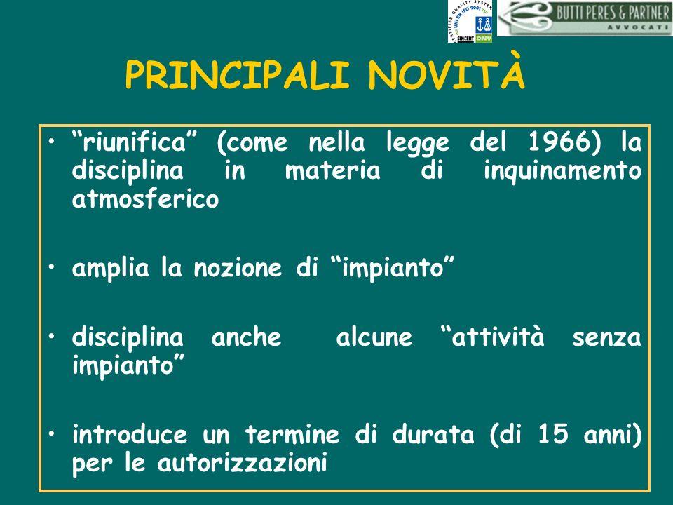 PRINCIPALI NOVITÀ riunifica (come nella legge del 1966) la disciplina in materia di inquinamento atmosferico.
