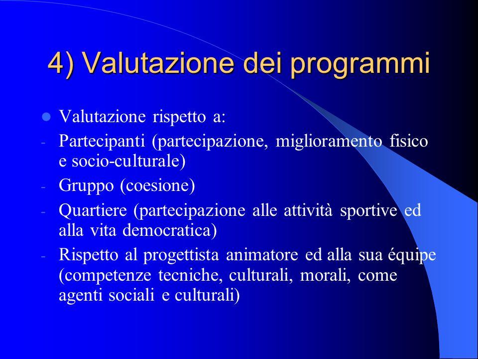 4) Valutazione dei programmi