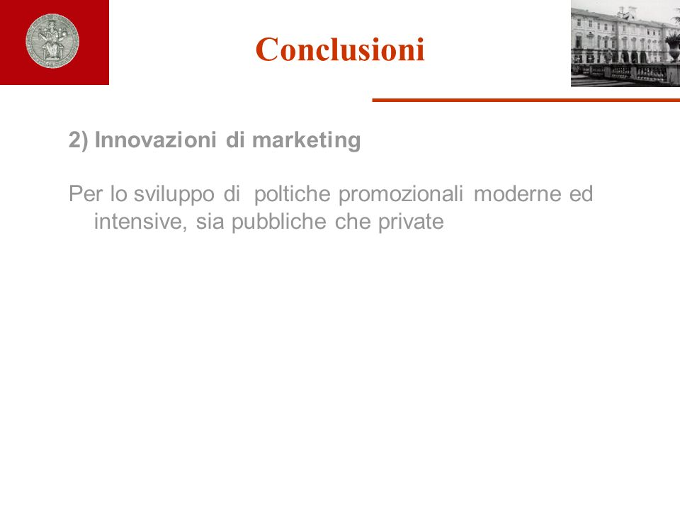 Conclusioni 2) Innovazioni di marketing
