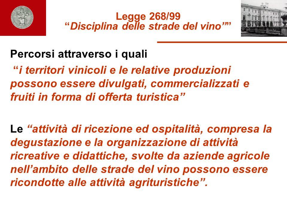 Legge 268/99 Disciplina delle strade del vino