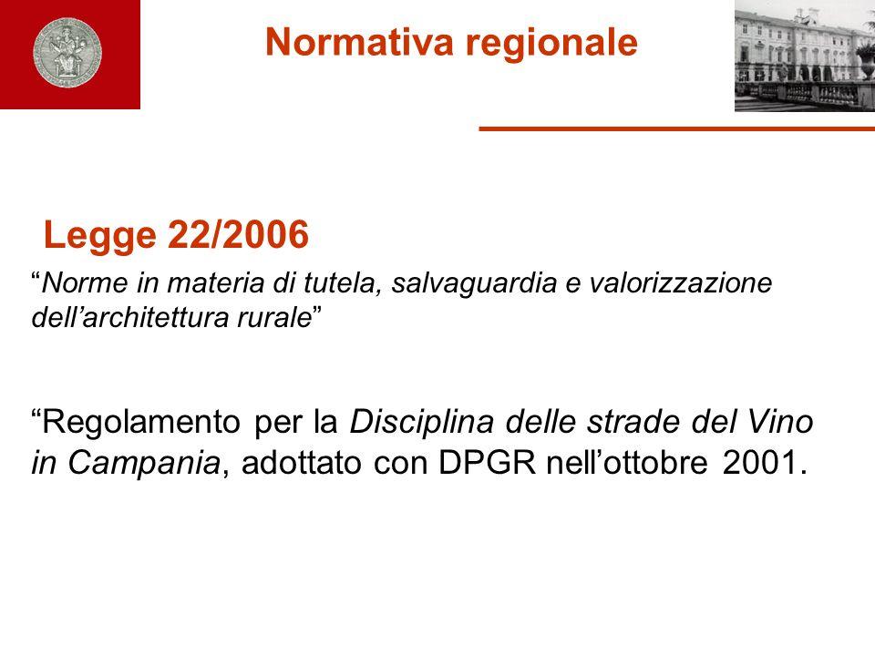 Normativa regionale Legge 22/2006. Norme in materia di tutela, salvaguardia e valorizzazione dell'architettura rurale