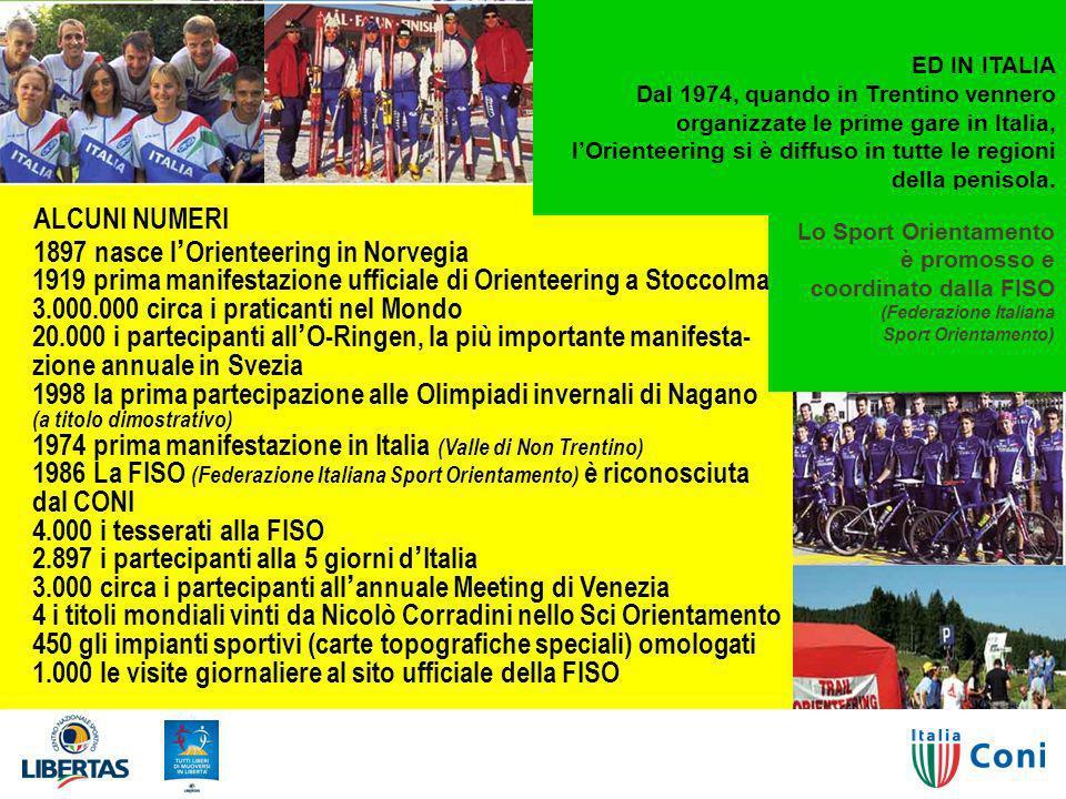 ED IN ITALIA Dal 1974, quando in Trentino vennero organizzate le prime gare in Italia, l'Orienteering si è diffuso in tutte le regioni della penisola.