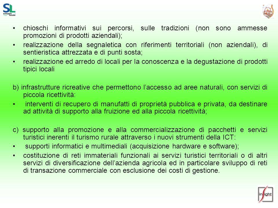 chioschi informativi sui percorsi, sulle tradizioni (non sono ammesse promozioni di prodotti aziendali);