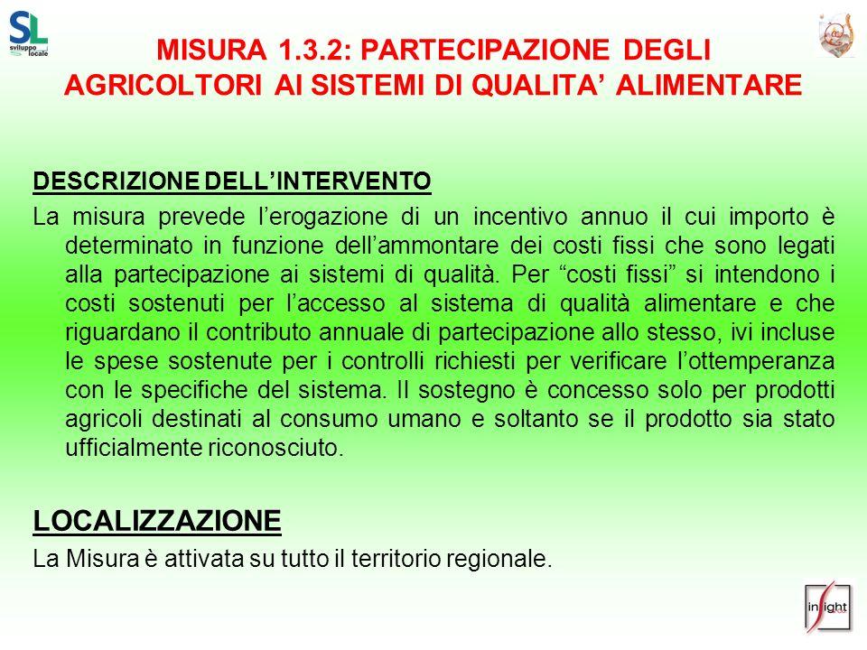 MISURA 1.3.2: PARTECIPAZIONE DEGLI AGRICOLTORI AI SISTEMI DI QUALITA' ALIMENTARE