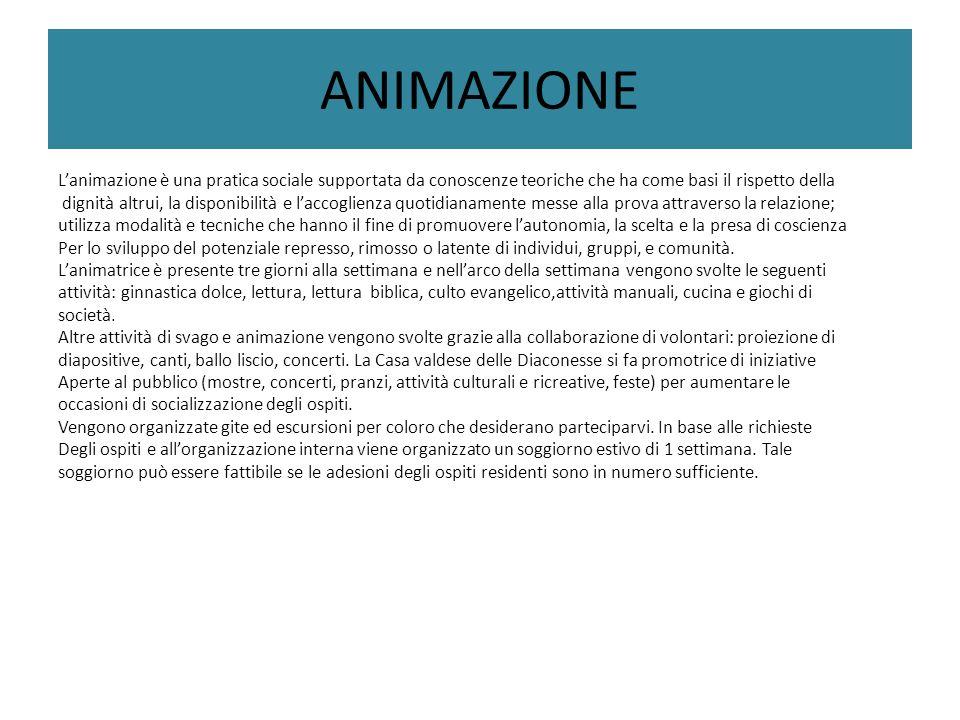 ANIMAZIONE L'animazione è una pratica sociale supportata da conoscenze teoriche che ha come basi il rispetto della.