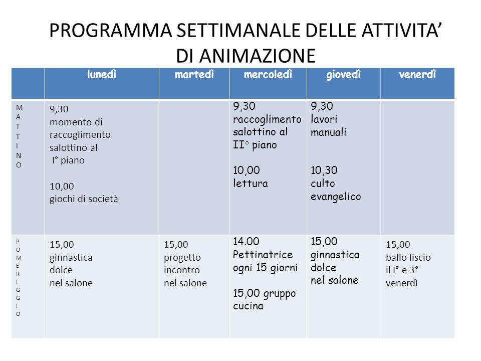 PROGRAMMA SETTIMANALE DELLE ATTIVITA' DI ANIMAZIONE