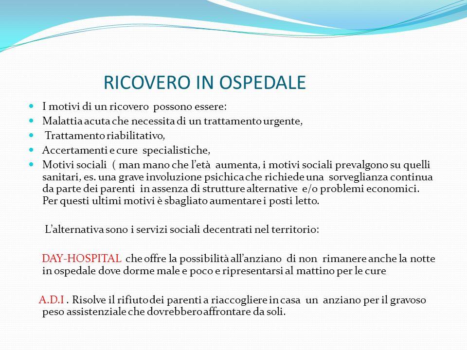 RICOVERO IN OSPEDALE I motivi di un ricovero possono essere: