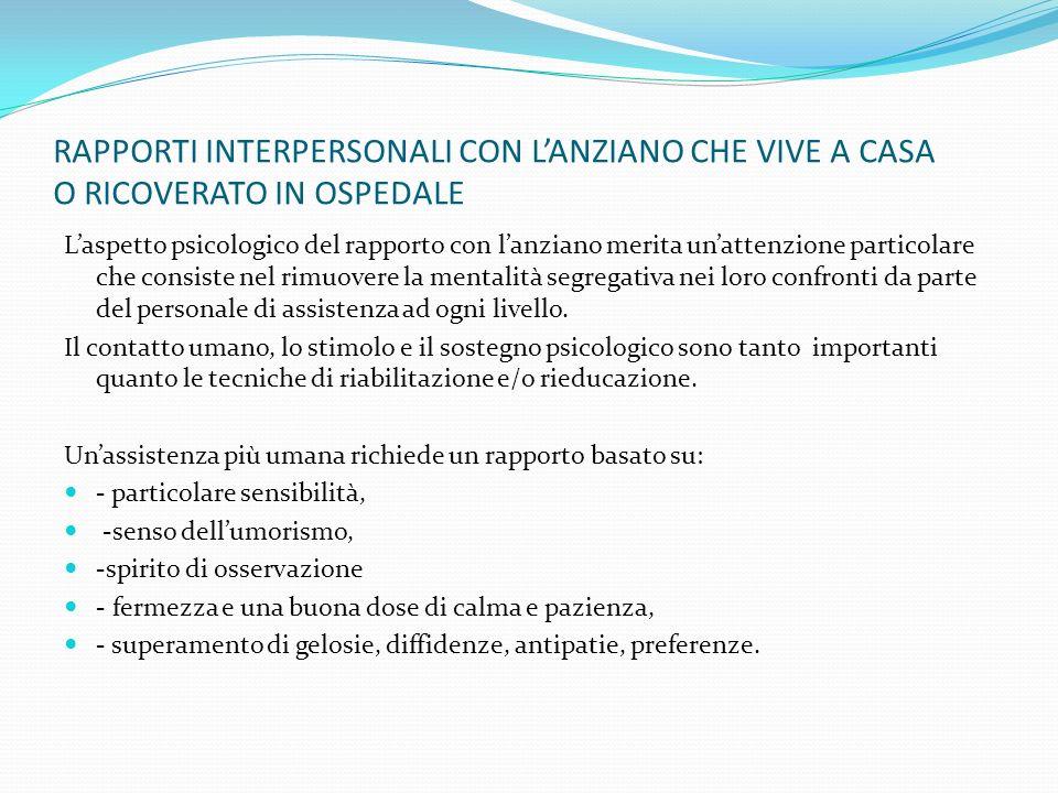RAPPORTI INTERPERSONALI CON L'ANZIANO CHE VIVE A CASA O RICOVERATO IN OSPEDALE