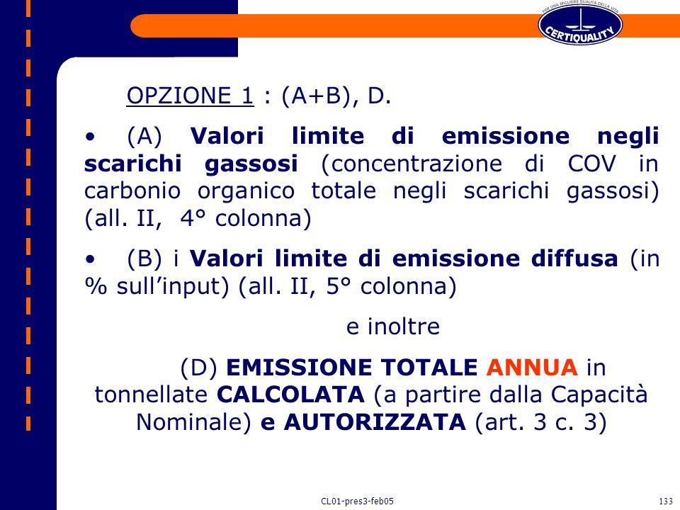 OPZIONE 1 : (A+B), D.