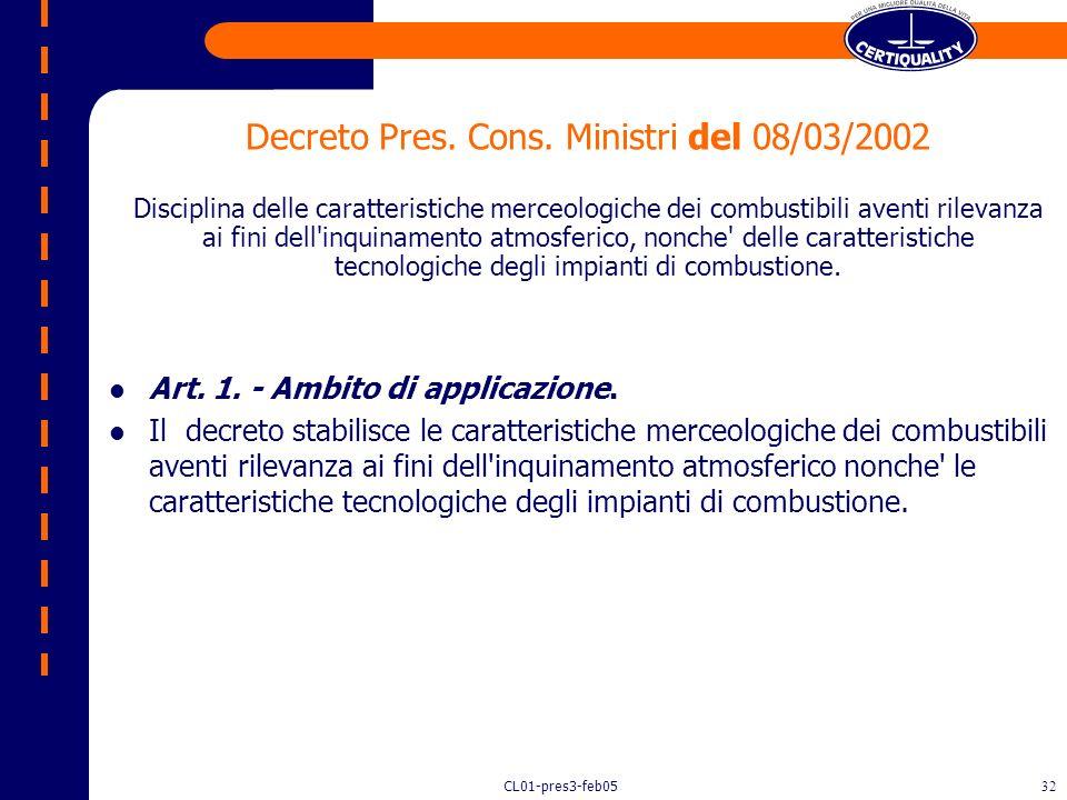 Decreto Pres. Cons. Ministri del 08/03/2002 Disciplina delle caratteristiche merceologiche dei combustibili aventi rilevanza ai fini dell inquinamento atmosferico, nonche delle caratteristiche tecnologiche degli impianti di combustione.