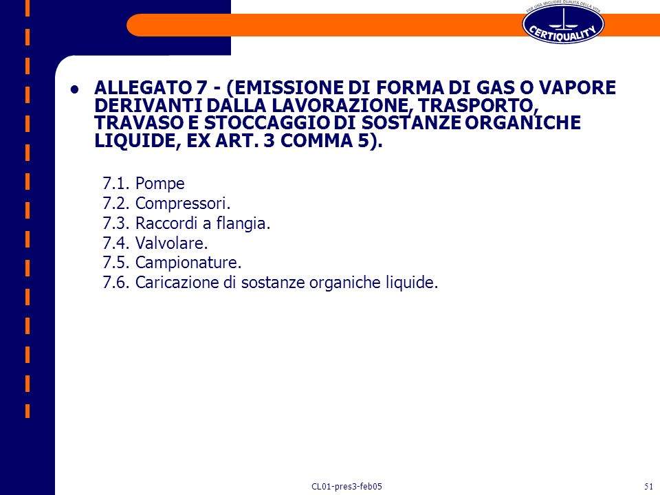 ALLEGATO 7 - (EMISSIONE DI FORMA DI GAS O VAPORE DERIVANTI DALLA LAVORAZIONE, TRASPORTO, TRAVASO E STOCCAGGIO DI SOSTANZE ORGANICHE LIQUIDE, EX ART. 3 COMMA 5).