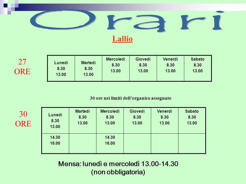 Orari Lallio 27 ORE 30 ORE Mensa: lunedì e mercoledì 13.00-14.30