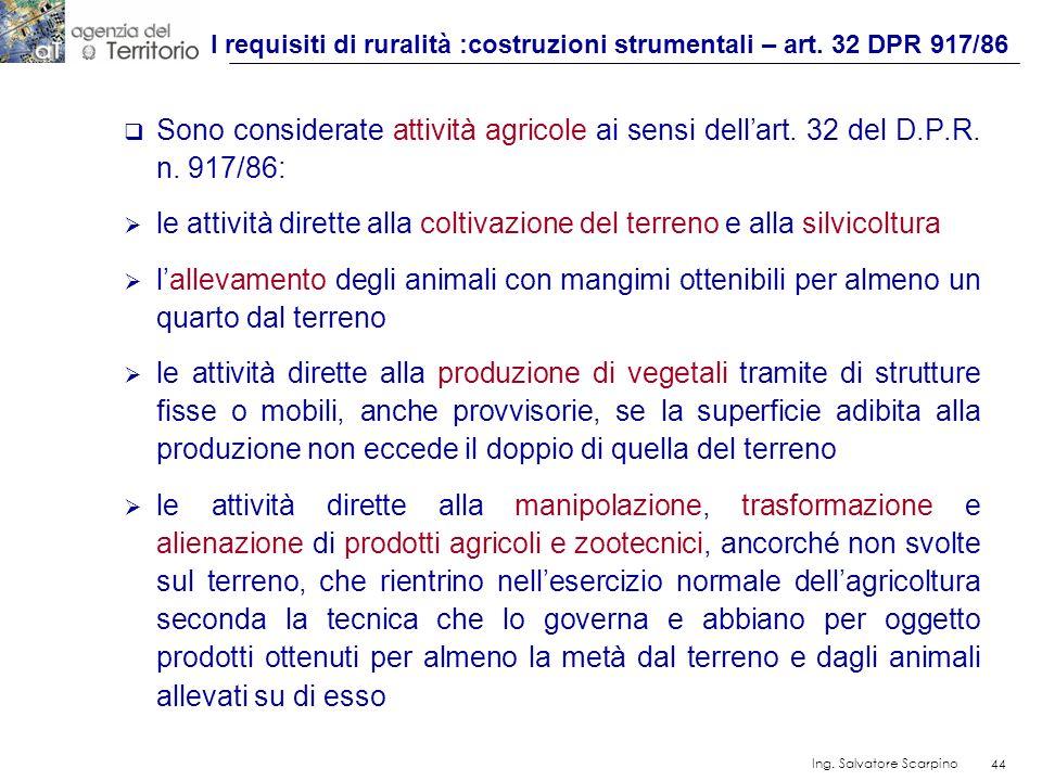 I requisiti di ruralità :costruzioni strumentali – art. 32 DPR 917/86