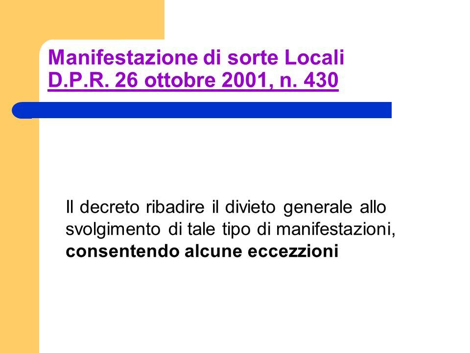 Manifestazione di sorte Locali D.P.R. 26 ottobre 2001, n. 430