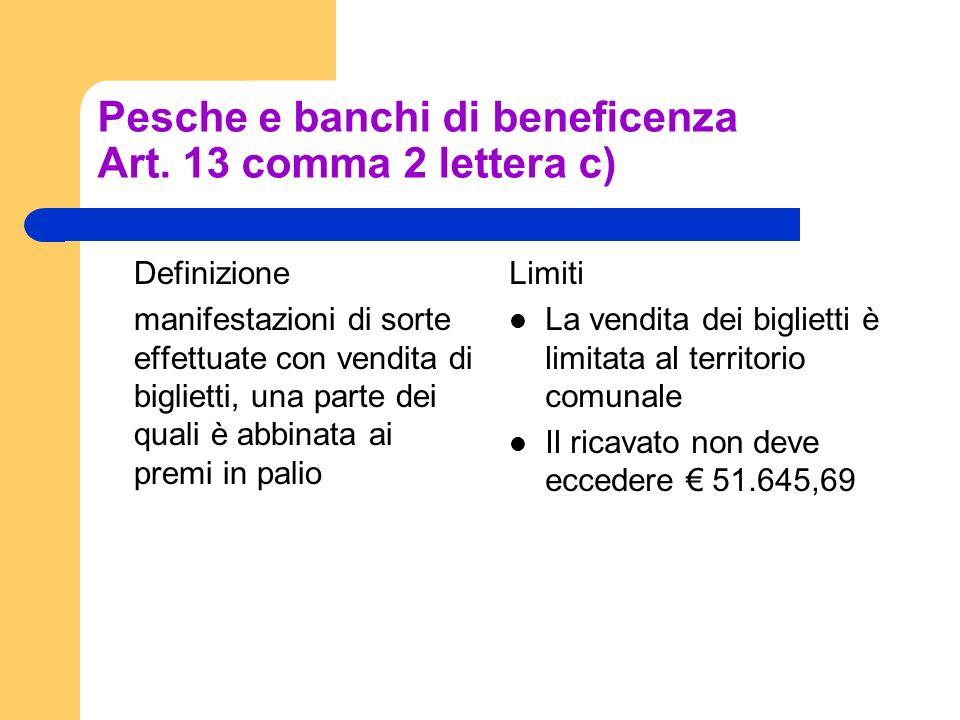 Pesche e banchi di beneficenza Art. 13 comma 2 lettera c)