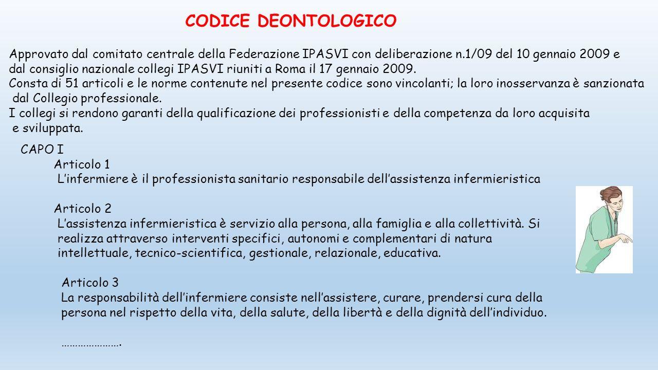 CODICE DEONTOLOGICO Approvato dal comitato centrale della Federazione IPASVI con deliberazione n.1/09 del 10 gennaio 2009 e.