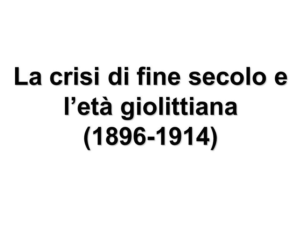 La crisi di fine secolo e l'età giolittiana (1896-1914)