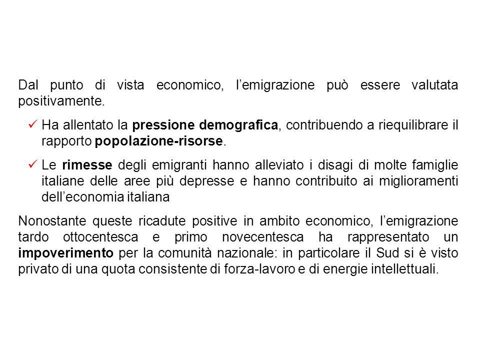 Dal punto di vista economico, l'emigrazione può essere valutata positivamente.