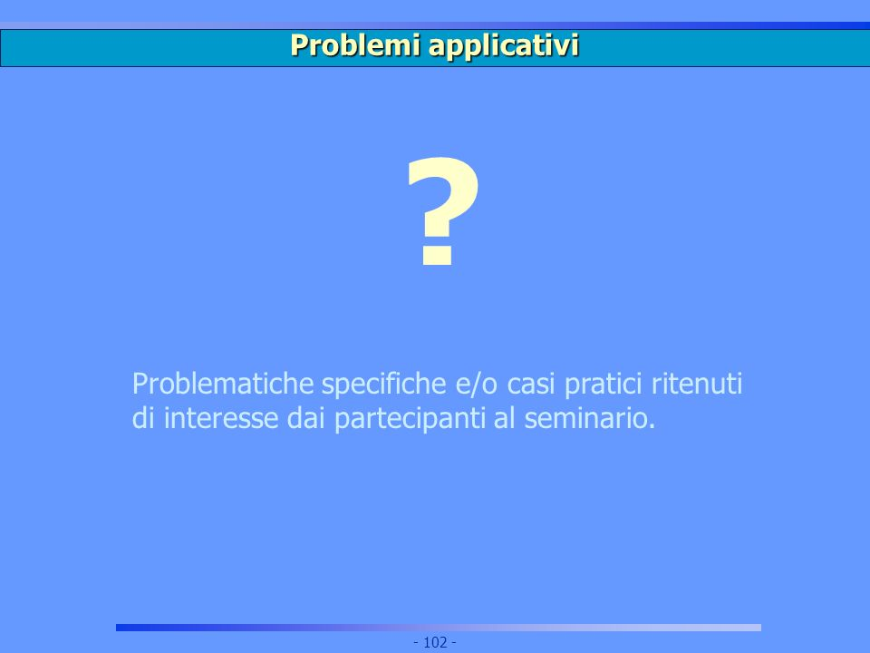Problemi applicativi .