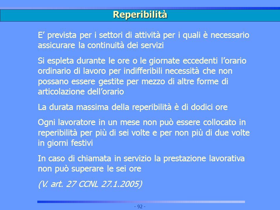 Reperibilità E' prevista per i settori di attività per i quali è necessario assicurare la continuità dei servizi.