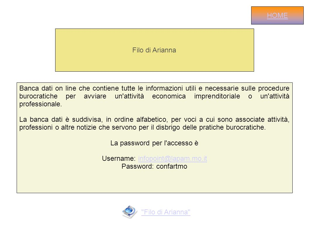 La password per l accesso è Username: infopoint@lapam.mo.it