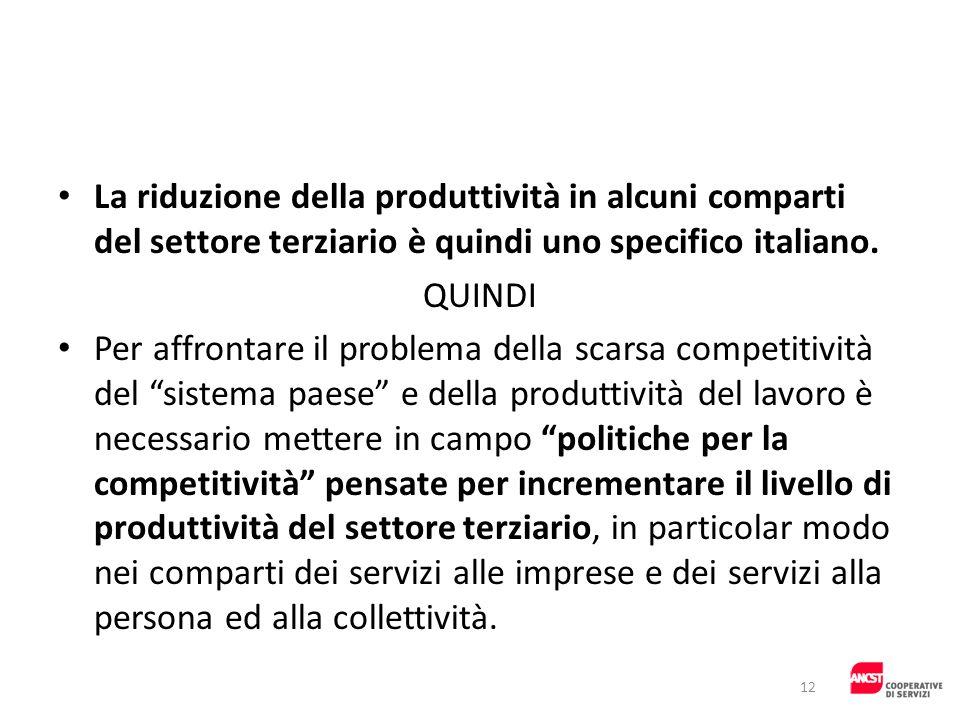 La riduzione della produttività in alcuni comparti del settore terziario è quindi uno specifico italiano.