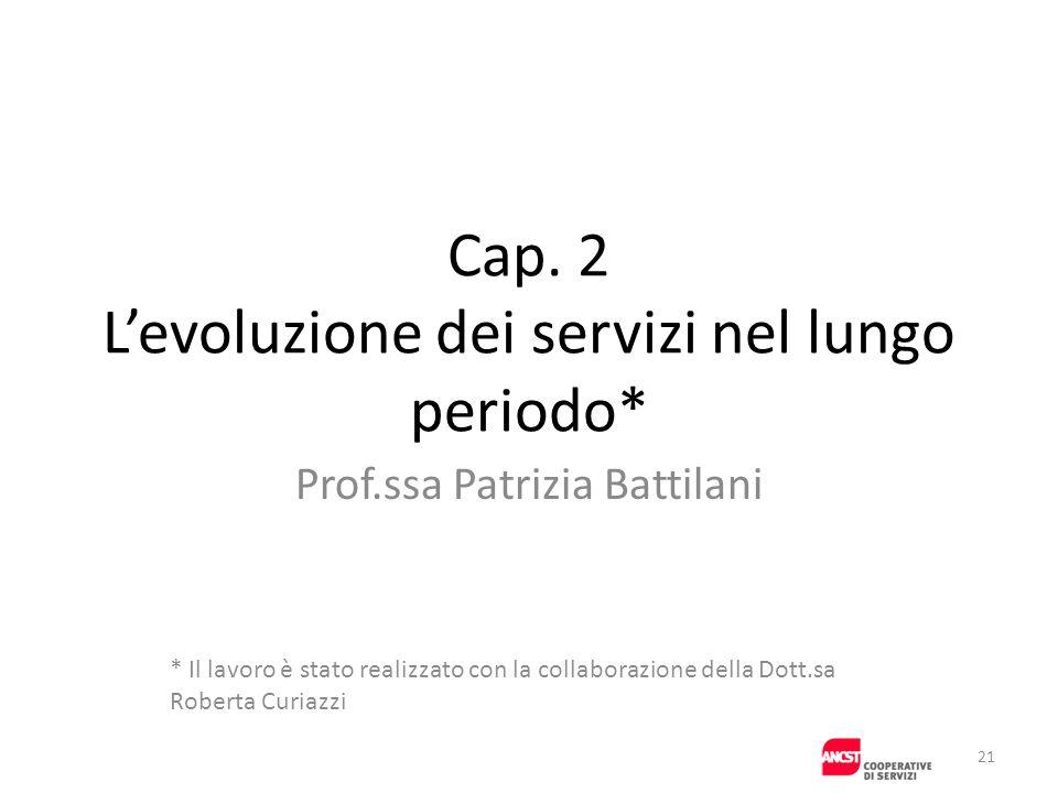 Cap. 2 L'evoluzione dei servizi nel lungo periodo*