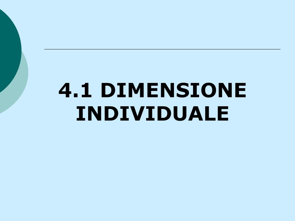 4.1 DIMENSIONE INDIVIDUALE
