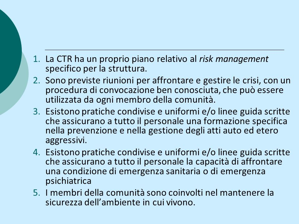 La CTR ha un proprio piano relativo al risk management specifico per la struttura.