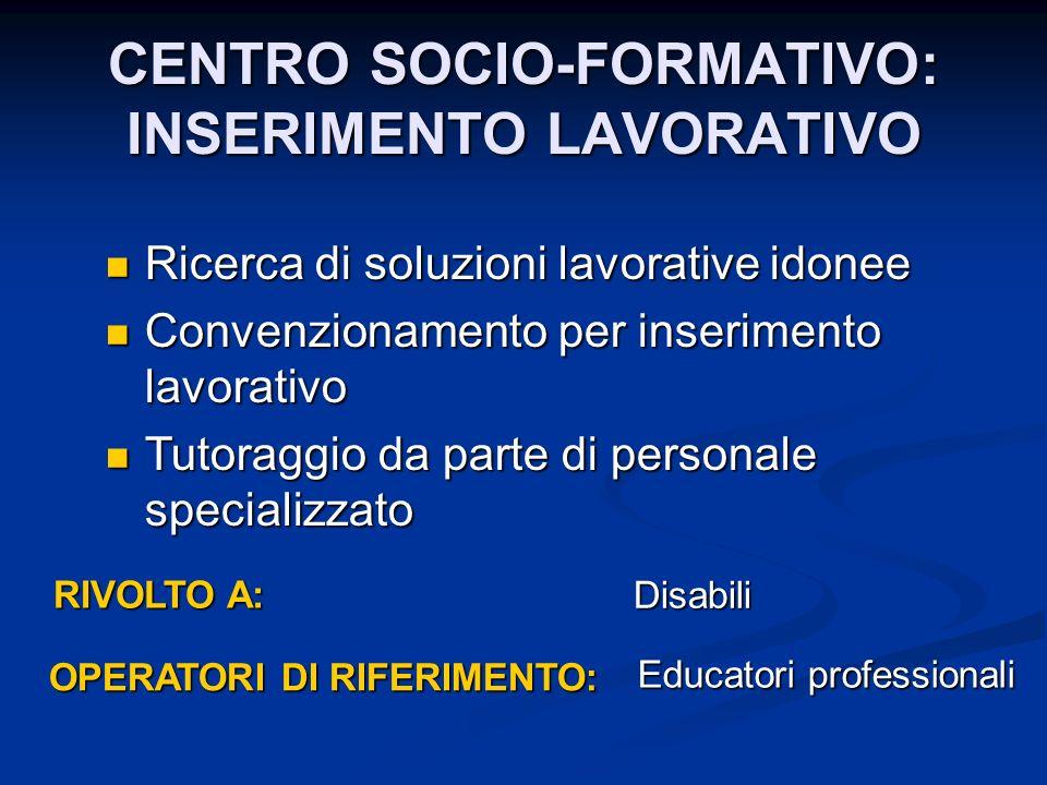 CENTRO SOCIO-FORMATIVO: INSERIMENTO LAVORATIVO